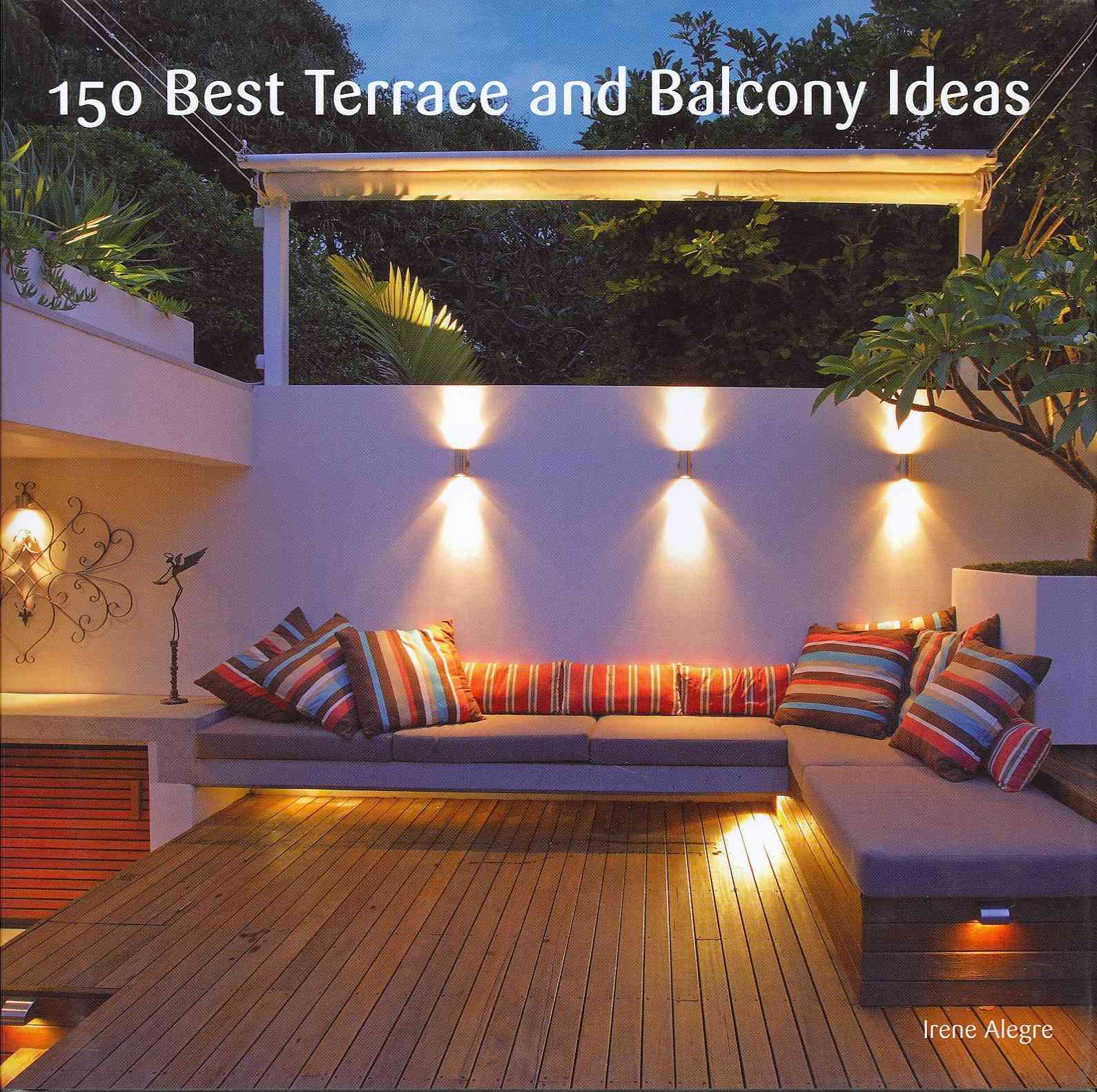 150 Best Terrace and Balcony Ideas By Alegre, Irene